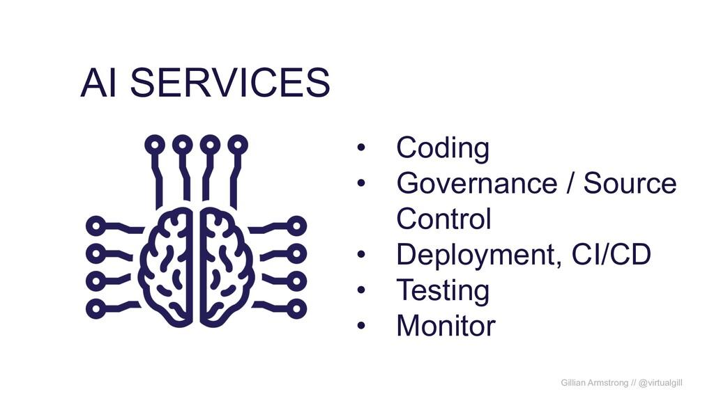 AI SERVICES Gillian Armstrong // @virtualgill •...