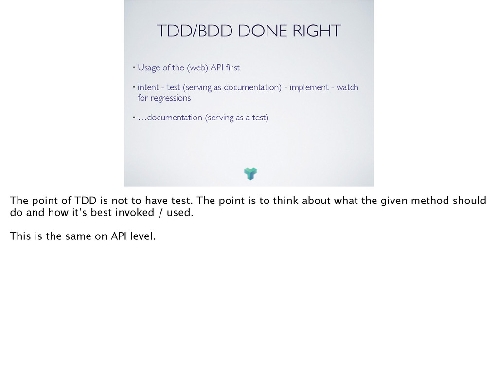 TDD/BDD DONE RIGHT	 