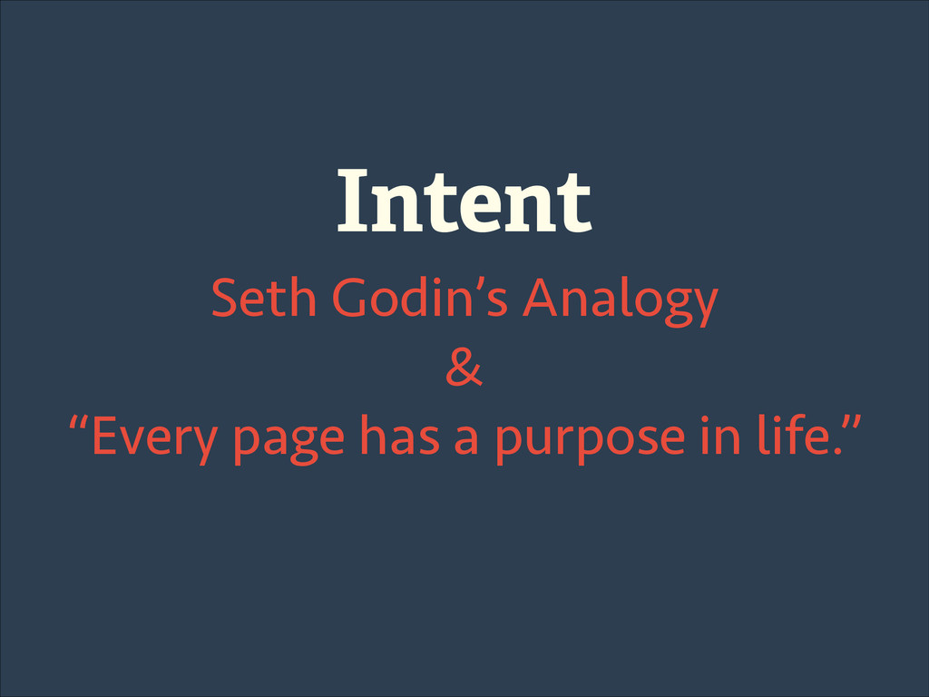 "Intent Seth Godin's Analogy & ""Every page has a..."