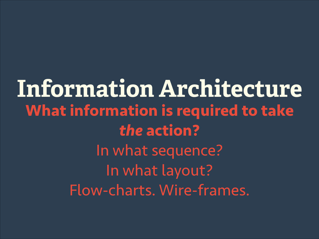 Information Architecture What information is re...