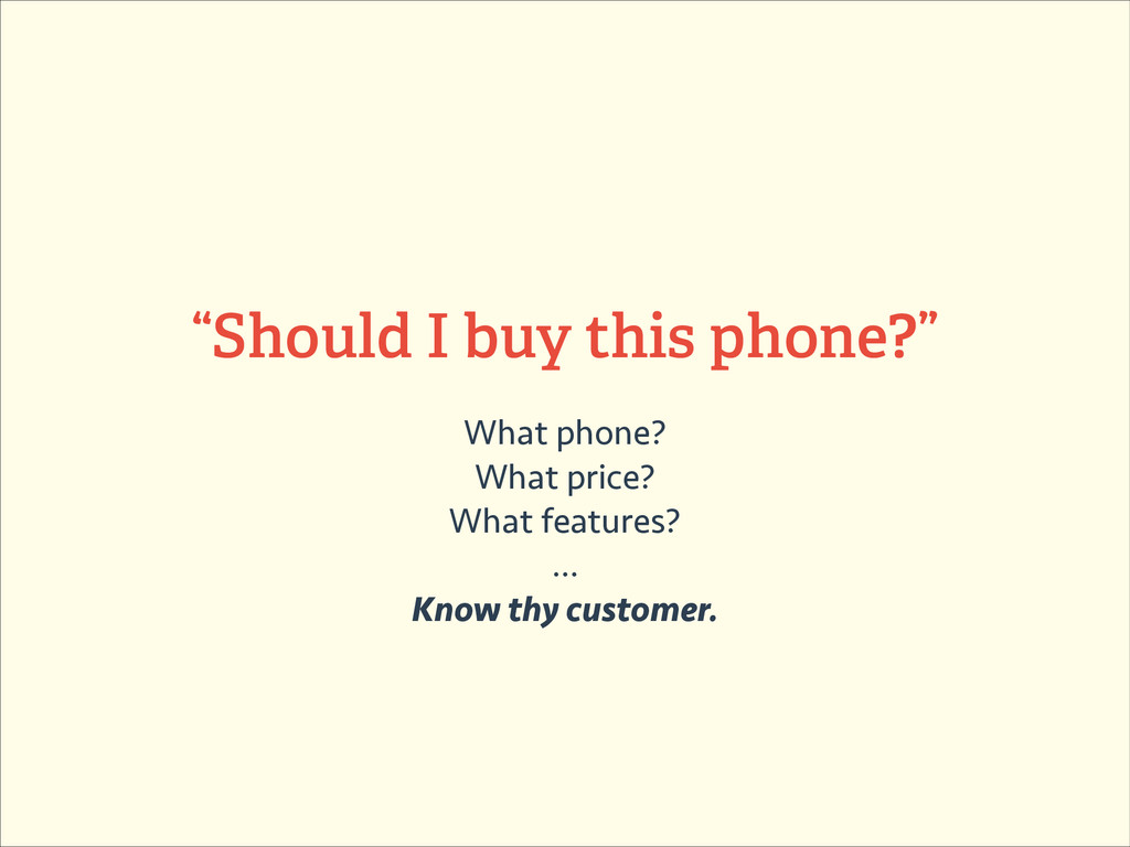 """Should I buy this phone?"" What phone? What pri..."