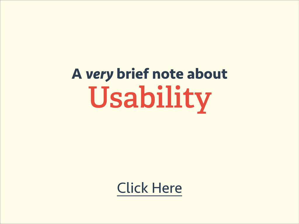 Click Here A very brief note about Usability
