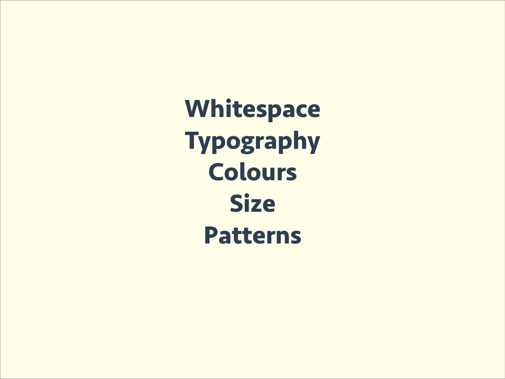 Whitespace Typography Colours Size Patterns