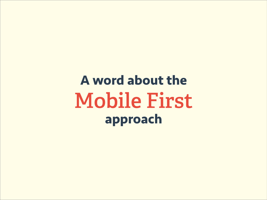 A word about the Mobile First approach