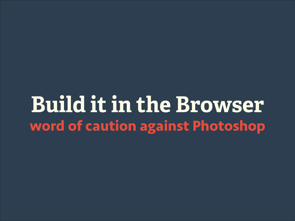 Build it in the Browser word of caution against...