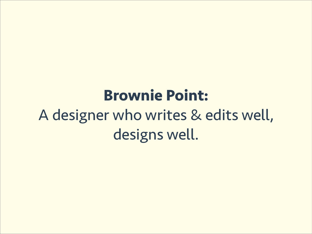 Brownie Point: A designer who writes & edits we...