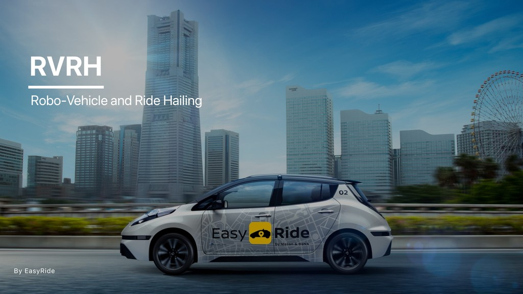RVRH Robo-Vehicle and Ride Hailing By EasyRide