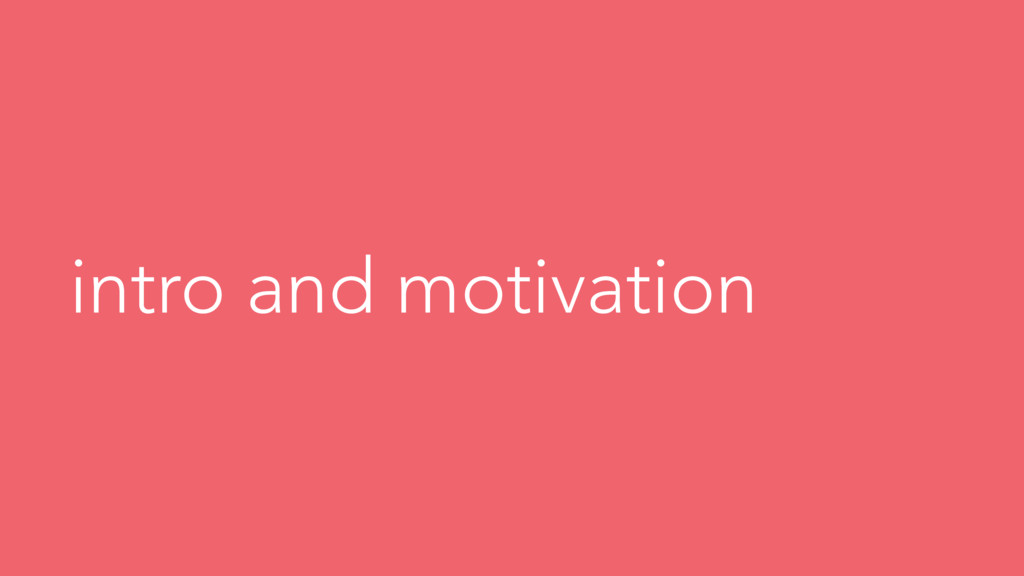 intro and motivation