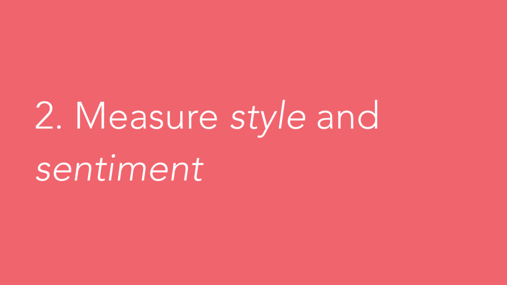 2. Measure style and sentiment
