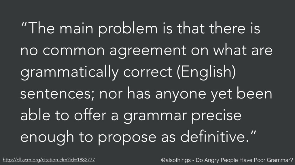 @alsothings - Do Angry People Have Poor Grammar...