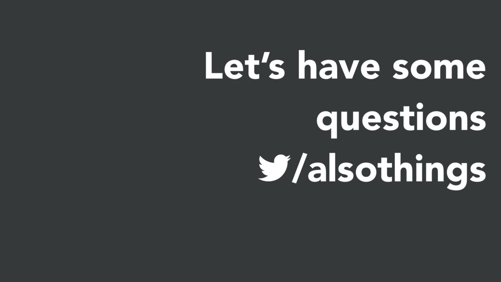 Let's have some questions !/alsothings