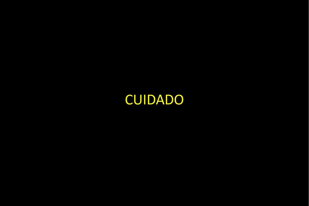CUIDADO