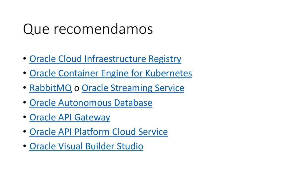 Que recomendamos • Oracle Cloud Infraestructure...