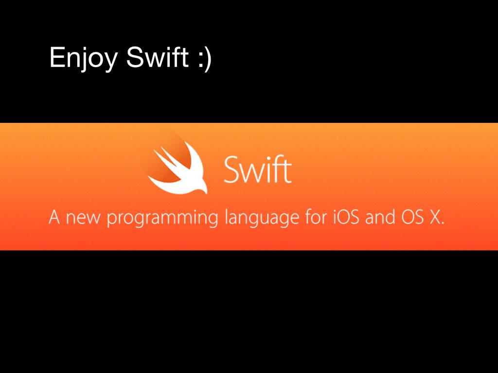Enjoy Swift :)