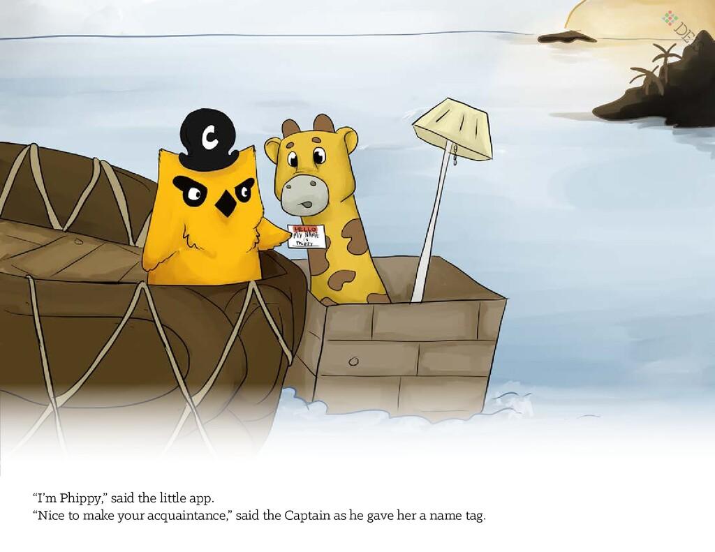 """I'm Phippy,"" said the little app. ""Nice to mak..."