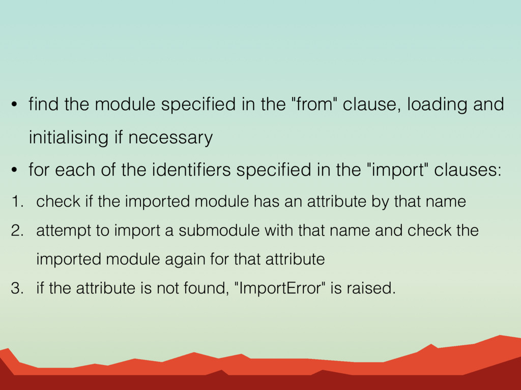 "• find the module specified in the ""from"" clause,..."