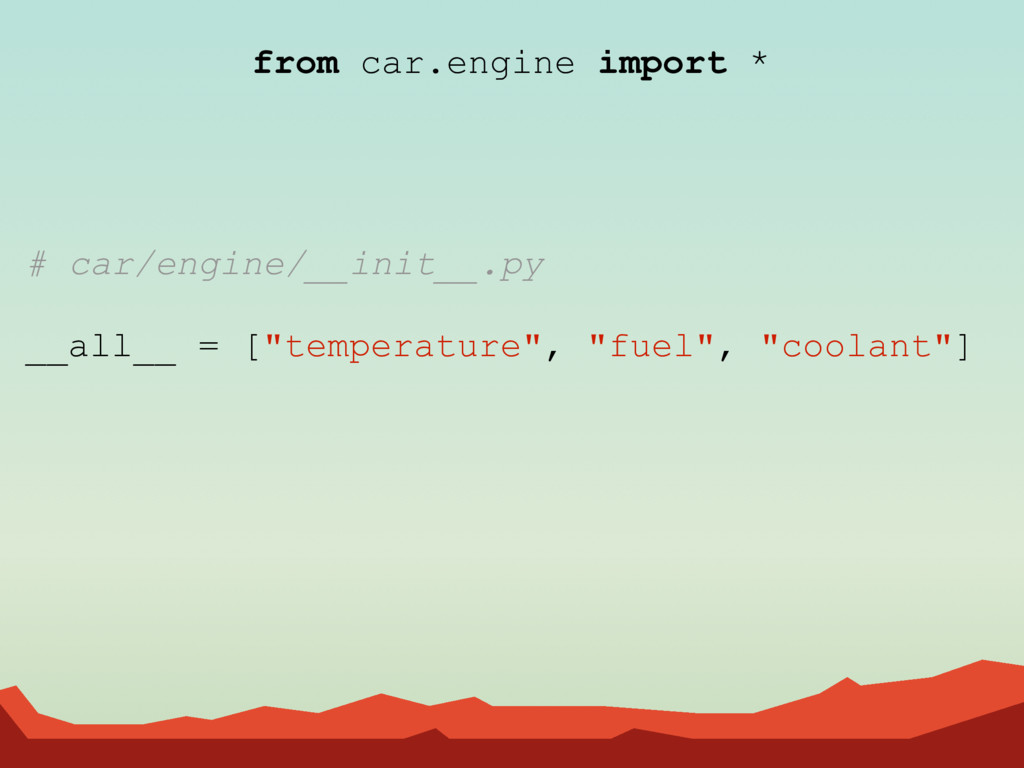 from car.engine import * # car/engine/__init__....