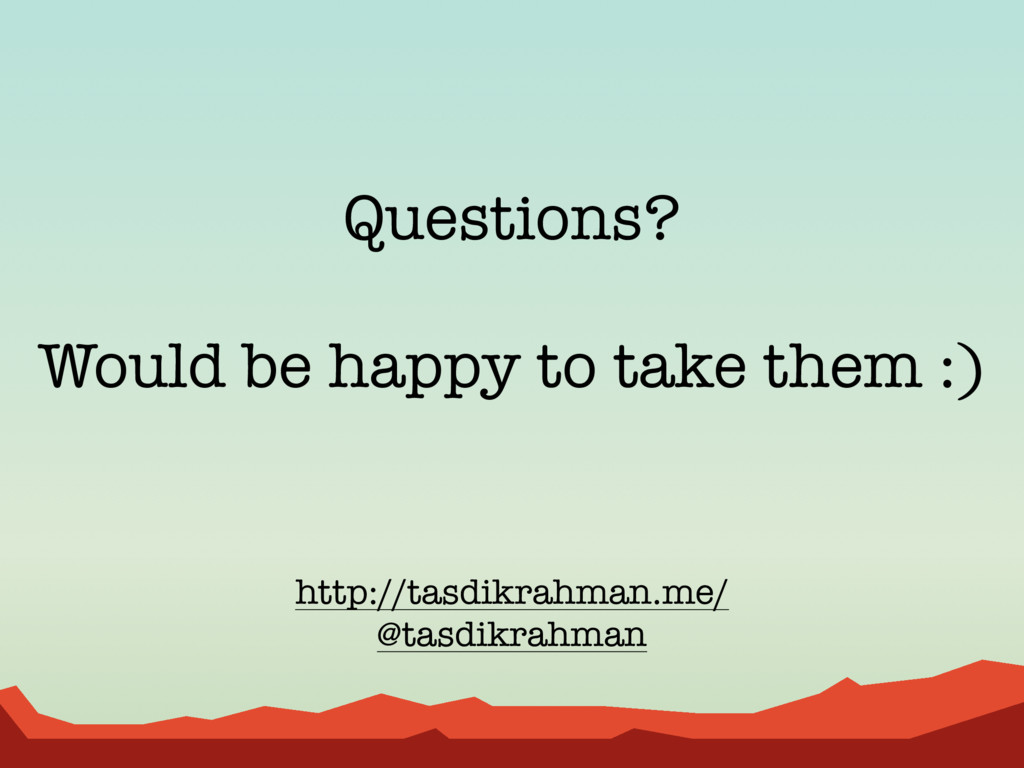 Questions?  Would be happy to take them :) ht...