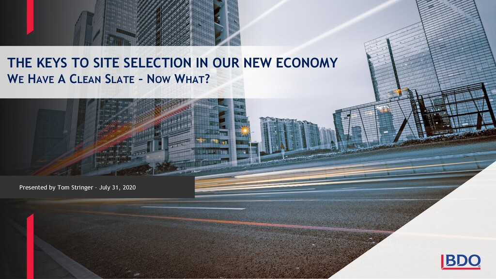 THE KEYS TO SITE SELECTION IN OUR NEW ECONOMY W...