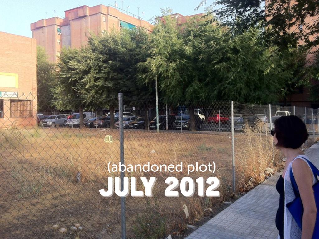 JuLy 2012 (abandoned plot)