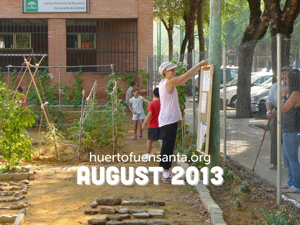 august 2013 huertofuensanta.org