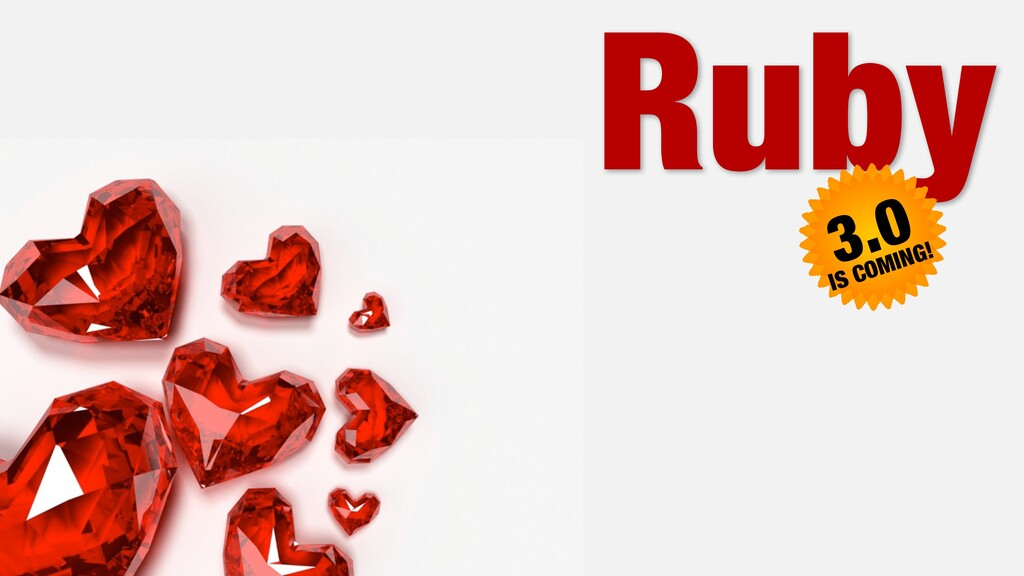 Ruby 3.0 IS COMING!