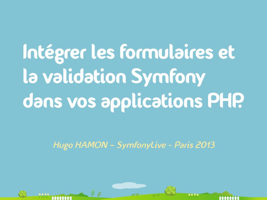 Intégrer les formulaires et la validation Symfo...
