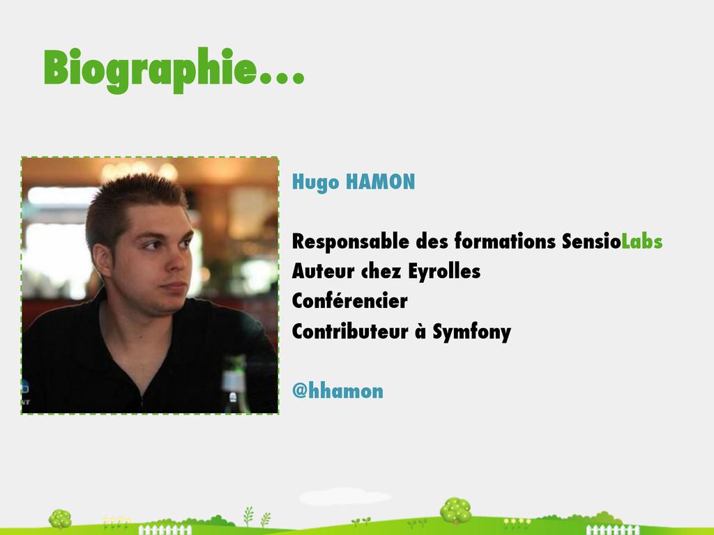 Biographie… Hugo HAMON Responsable des formatio...