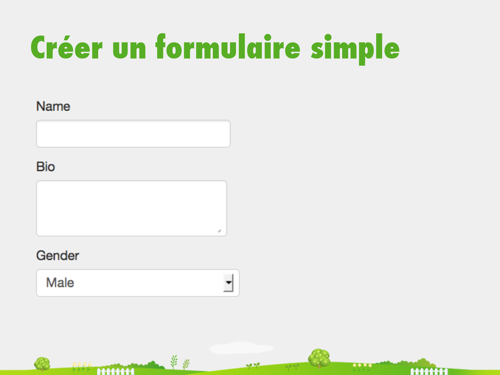 Créer un formulaire simple