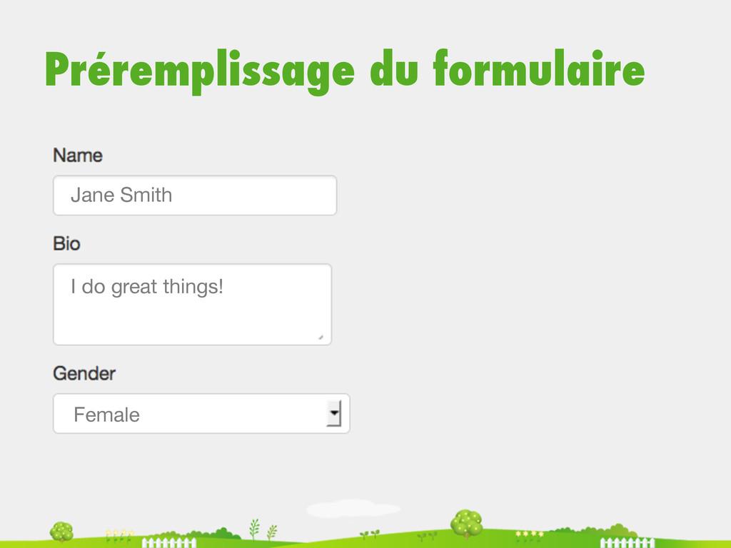 Préremplissage du formulaire Jane Smith I do g...