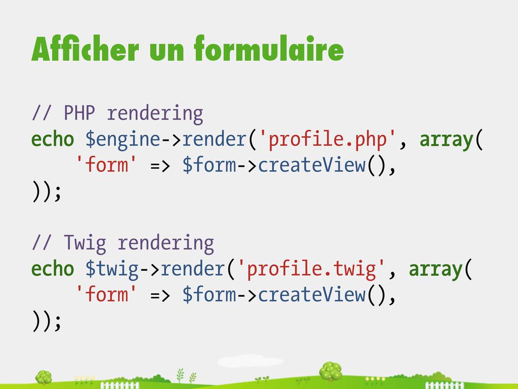 Afficher un formulaire // PHP rendering echo $en...