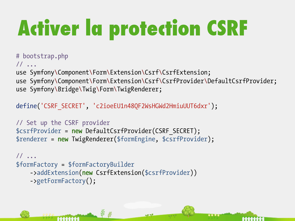 Activer la protection CSRF # bootstrap.php // ....