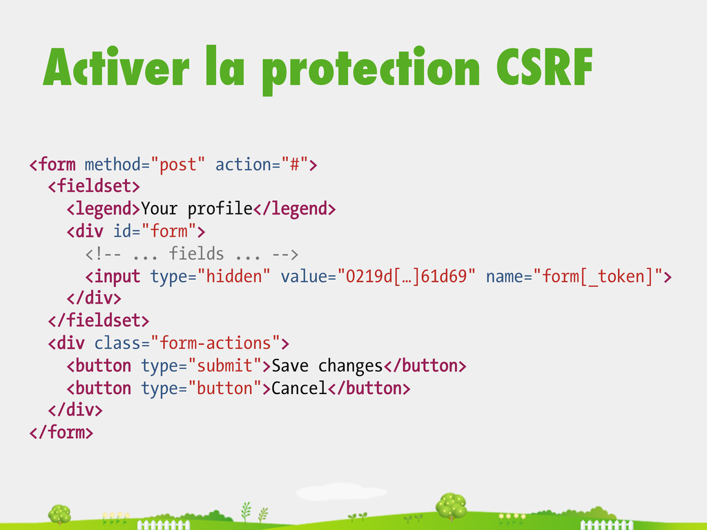 "Activer la protection CSRF <form method=""post"" ..."