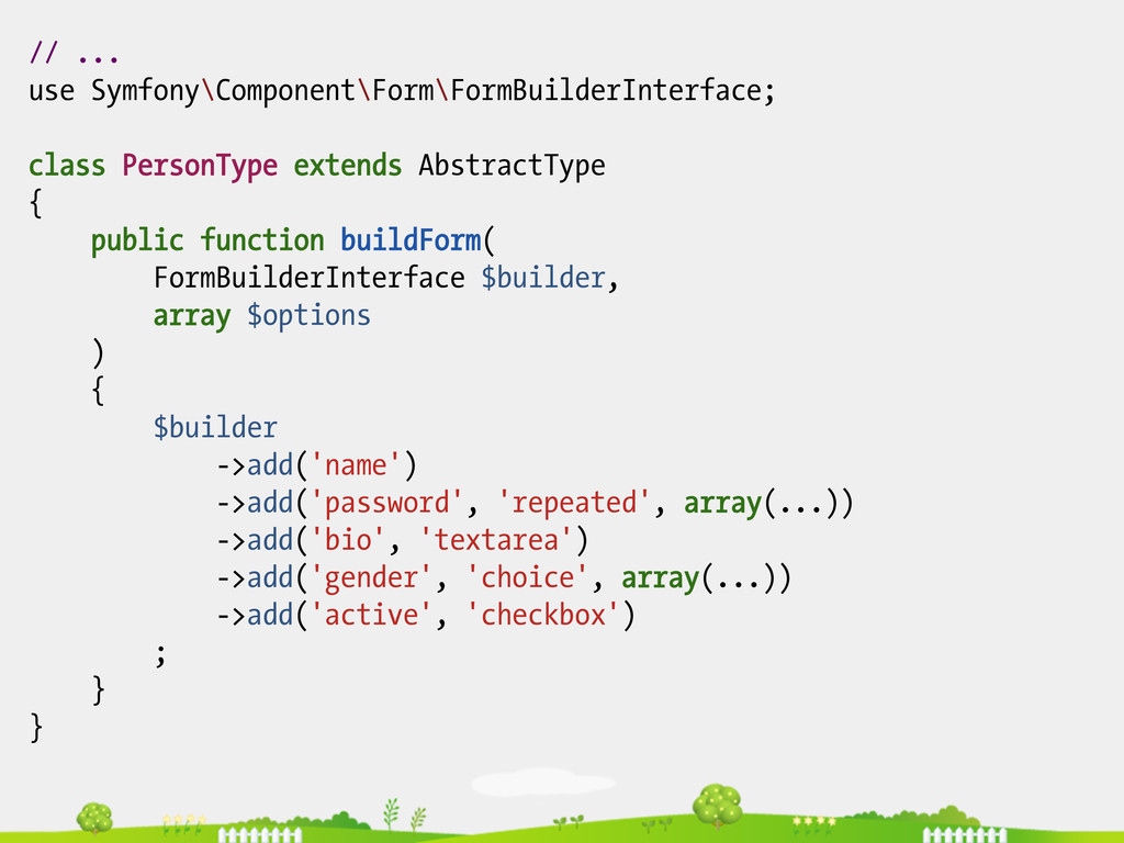 // ... use Symfony\Component\Form\FormBuilderIn...