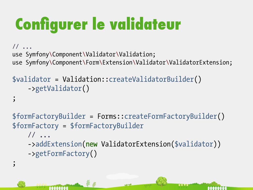 // ... use Symfony\Component\Validator\Validati...