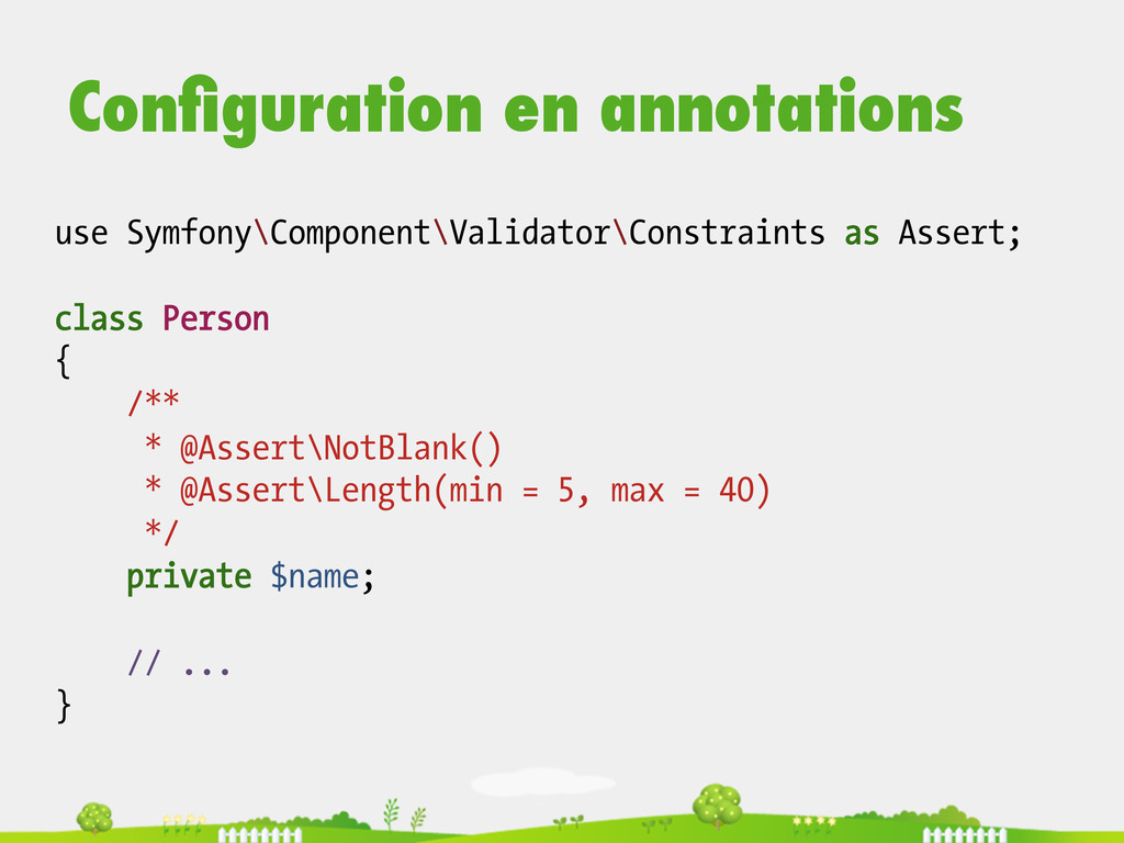use Symfony\Component\Validator\Constraints as ...