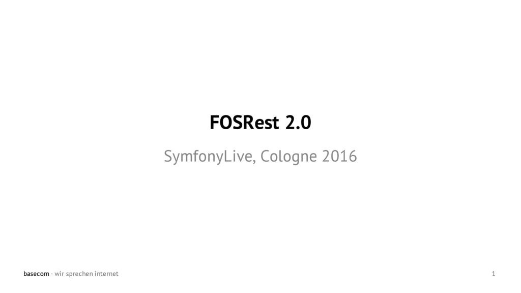 basecom · wir sprechen internet 1 FOSRest 2.0 S...