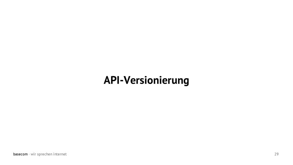 basecom · wir sprechen internet 29 API-Versioni...