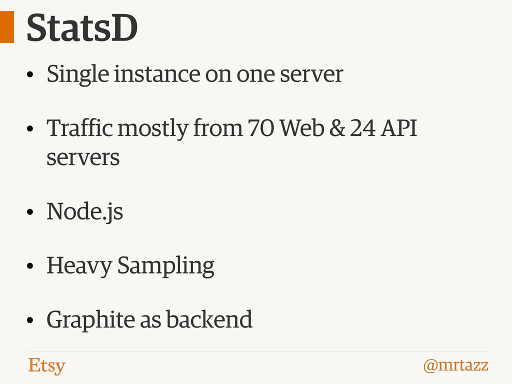 @mrtazz StatsD • Single instance on one server ...