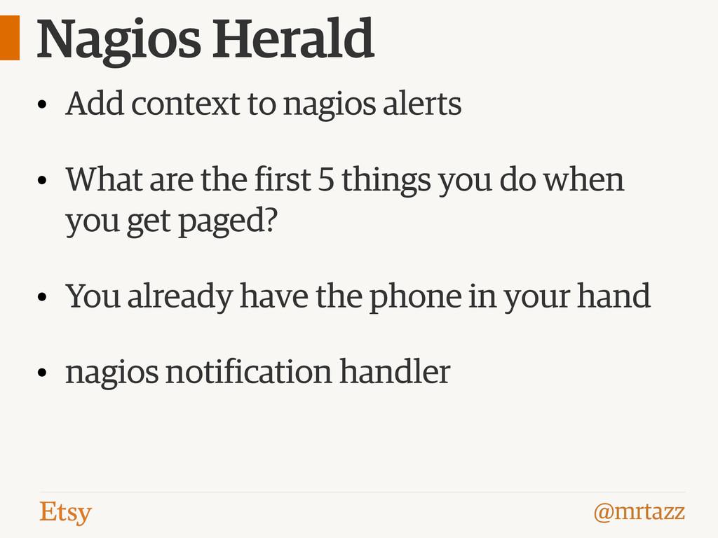 @mrtazz Nagios Herald • Add context to nagios a...
