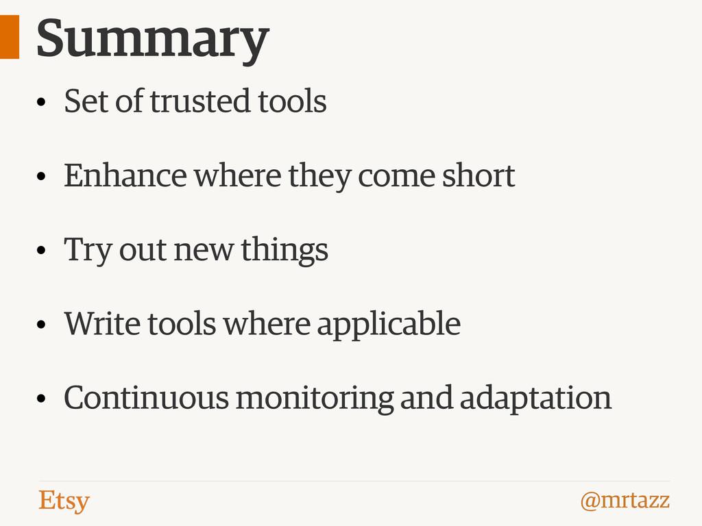 @mrtazz Summary • Set of trusted tools • Enhanc...