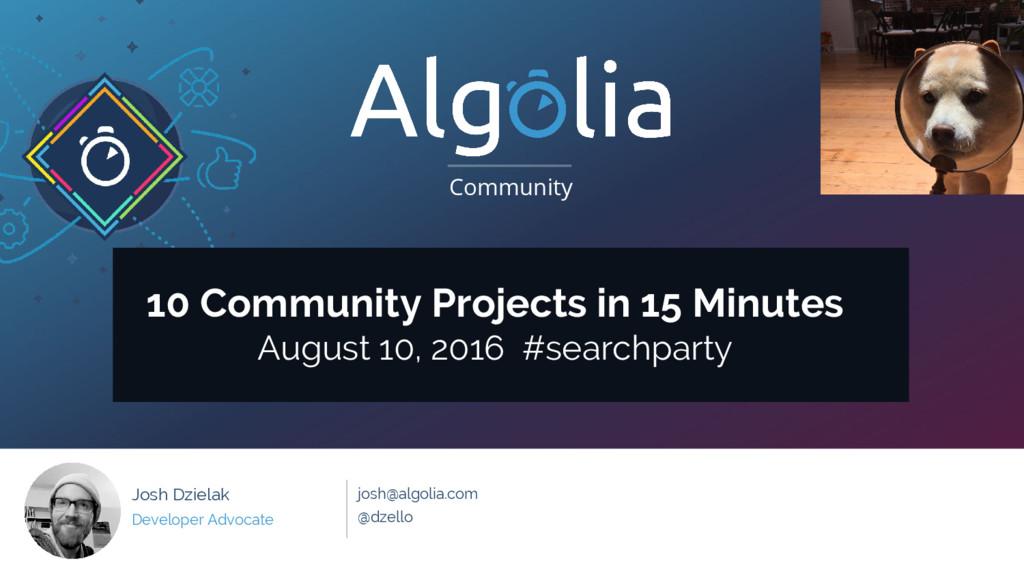 Community #searchparty @algolia AUG 10 2016 Com...