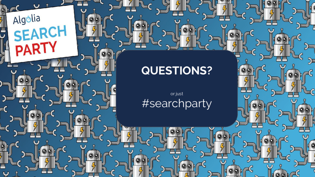 Community #searchparty @algolia AUG 10 2016 QUE...