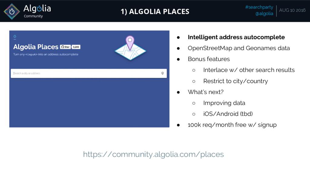 Community #searchparty @algolia AUG 10 2016 1) ...