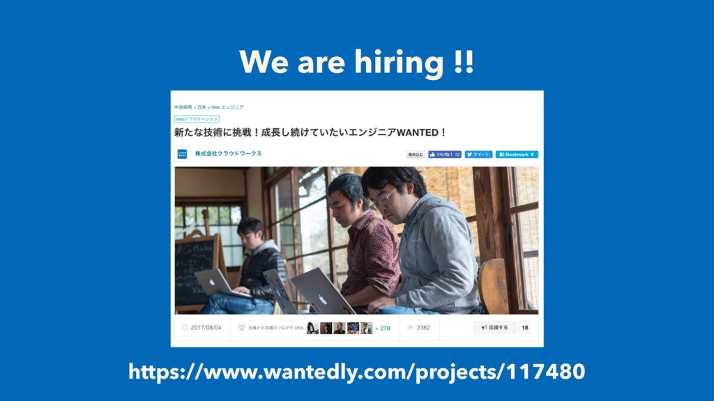 We are hiring !! https://www.wantedly.com/proje...