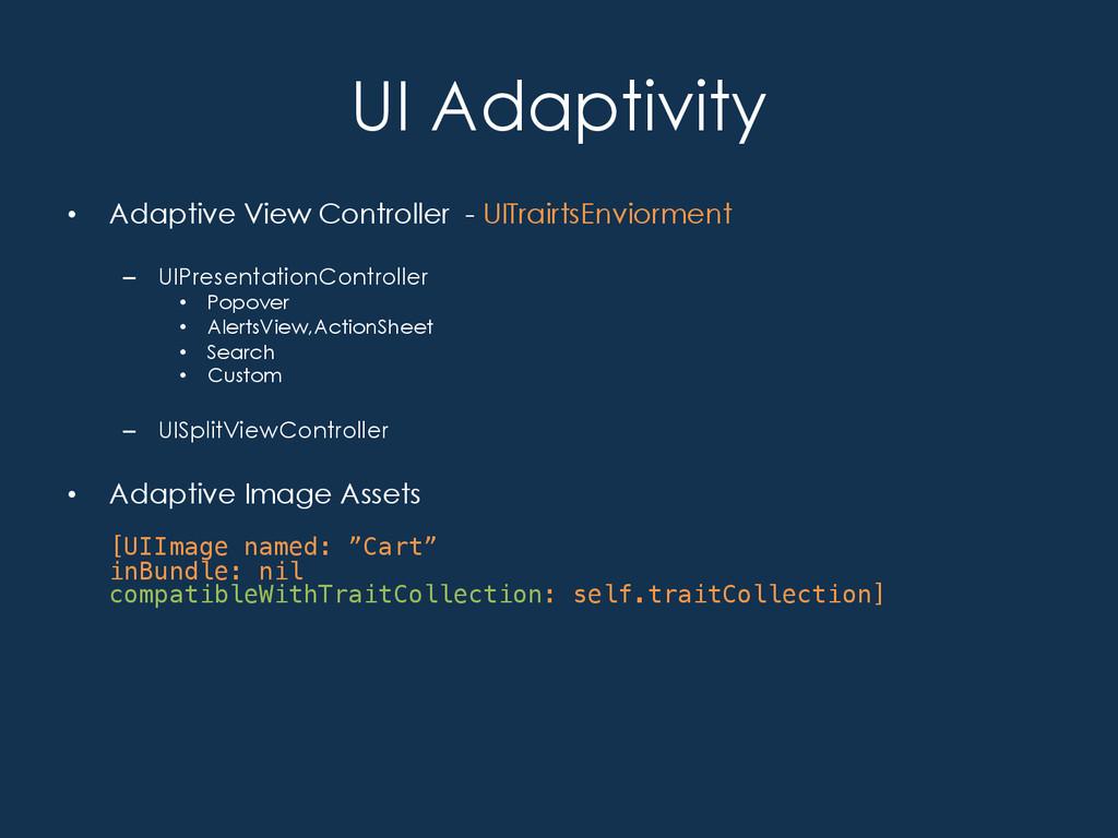 UI Adaptivity • UITraitsCollection –horizonta...