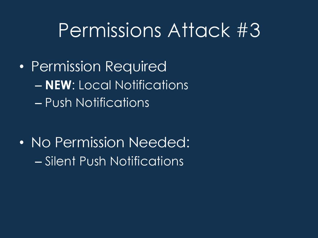 Permissions Attack #3 • Permission Required –...