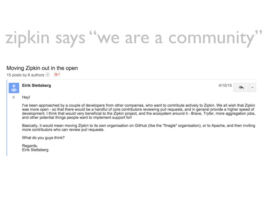 "zipkin says ""we are a community"""