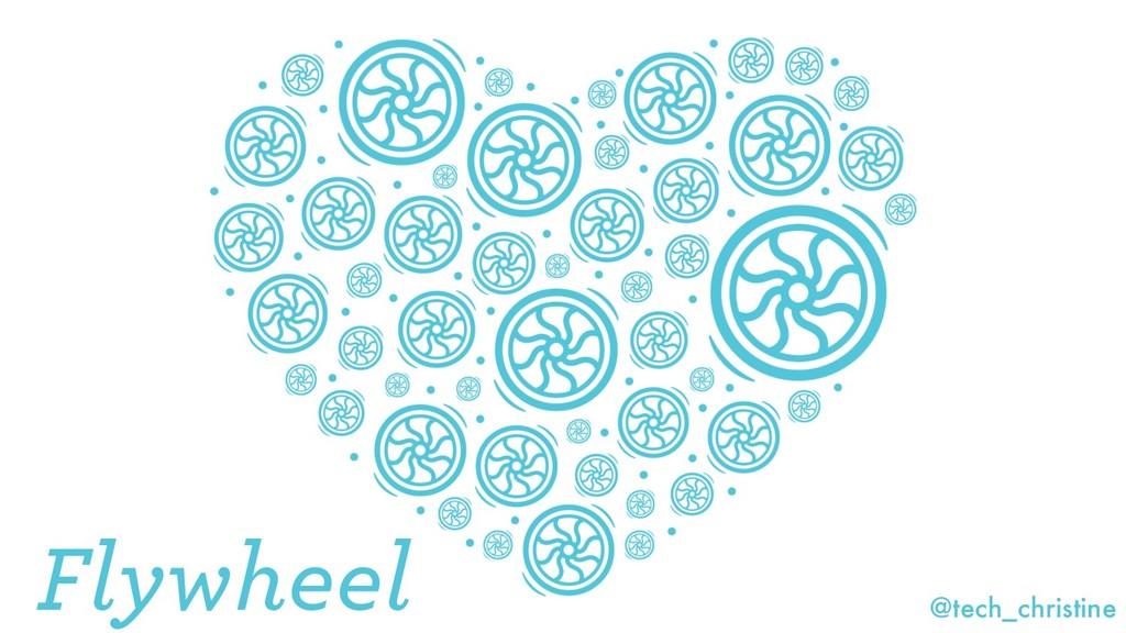 @tech_christine Flywheel
