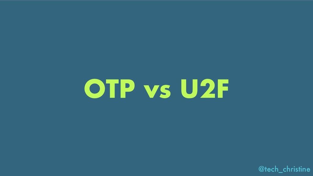 @tech_christine OTP vs U2F